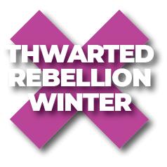 Thwarted Rebellion – Winter